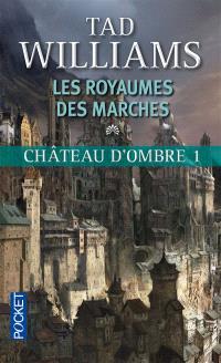 Les royaumes des marches, Château d'ombre. Volume 1