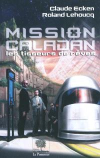 Les tisseurs de rêve, Mission Caladan