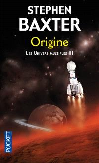 Les univers multiples. Volume 3, Origine