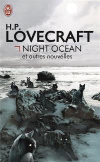Night ocean : et autres nouvelles