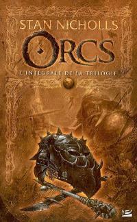 Orcs : l'intégrale de la trilogie; Suivi de La relève