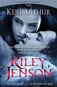 Riley Jenson : intégrale. Volume 1, Pleine lune; Le baiser du mal