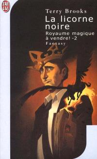 Royaume magique à vendre !. Volume 2, La licorne noire