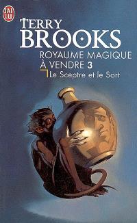 Royaume magique à vendre !. Volume 3, Le sceptre et le sort
