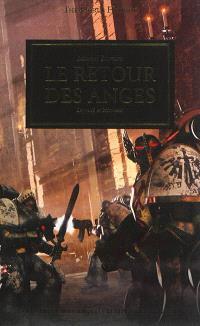 The Horus heresy. Volume 6, Le retour des anges : loyauté et honneur