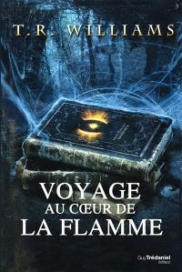 Trilogie du monde émergent. Volume 1, Voyage autour de la flamme