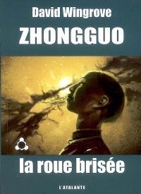 Zhongguo. Volume 2, La roue brisée