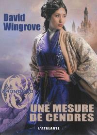 Zhongguo. Volume 6, Une mesure de cendres