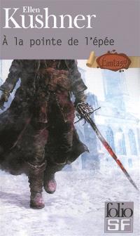 A la pointe de l'épée : un mélodrame d'honneur