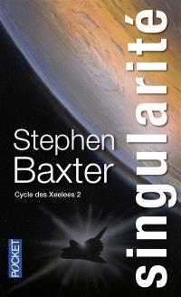 Cycle des Xeelees. Volume 2, Singularité