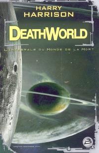 Deathworld : l'intégrale du monde de la mort