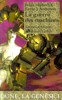 Dune, la genèse. Volume 1, La guerre des machines
