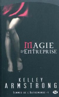Femmes de l'Autremonde. Volume 4, Magie d'entreprise