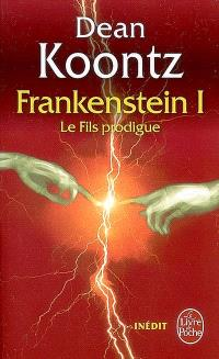 Frankenstein. Volume 1, Le fils prodigue
