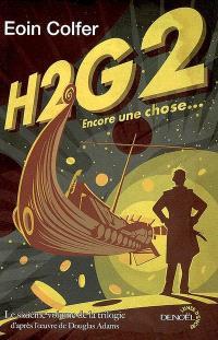 H2G2. Volume 6, Encore une chose...