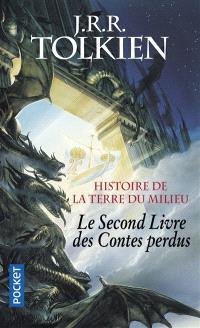 Histoire de la Terre du Milieu. Volume 2, Le second livre des contes perdus