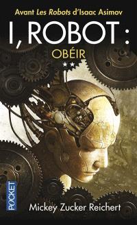 I, robot : la véritable histoire de Susan Calvin. Volume 2, Obéir