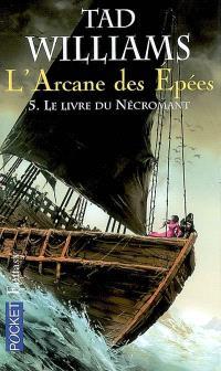L'arcane des épées. Volume 5, Le livre du Nécromant