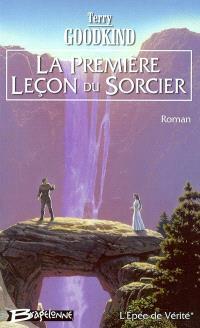 L'épée de vérité. Volume 1, La première leçon du sorcier