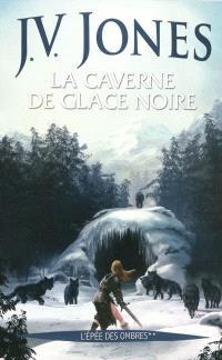 L'épée des ombres. Volume 2, La caverne de glace noire