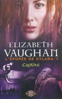L'épopée de Xylara. Volume 1, Captive