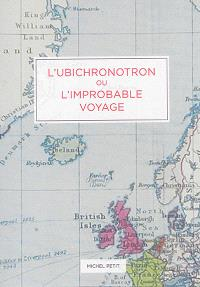 L'ubichronotron ou L'improbable voyage