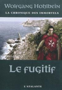 La chronique des immortels. Volume 7, Le fugitif