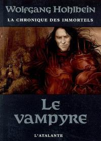 La chronique des immortels. Volume 2, Le vampyre