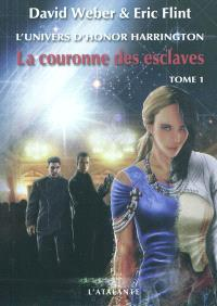 La couronne des esclaves : l'univers d'Honor Harrington. Volume 1