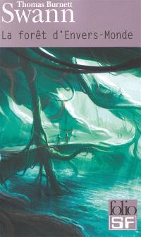 La forêt d'Envers-Monde; Suivi de Les dieux demeurent