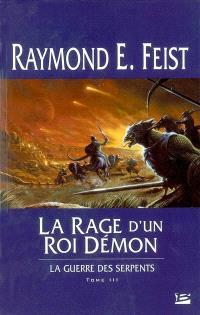 La guerre des serpents. Volume 3, La rage d'un roi démon