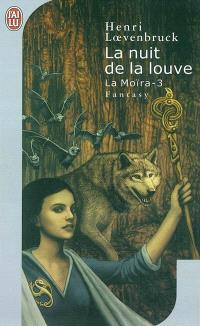 La Moïra. Volume 3, La nuit de la louve