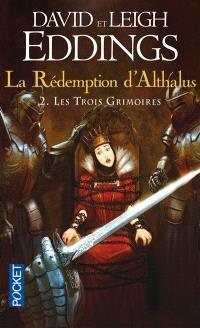 La rédemption d'Althalus. Volume 2, Les trois grimoires
