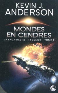 La saga des Sept Soleils. Volume 7, Mondes en cendres