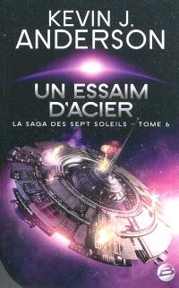 La saga des Sept Soleils. Volume 6, Un essaim d'acier