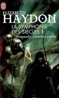 La symphonie des siècles. Volume 1, Rhapsody : première partie