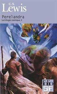La trilogie cosmique. Volume 2, Perelandra : voyage à Vénus