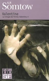 La trilogie de Timmy Valentine. Volume 2, Valentine