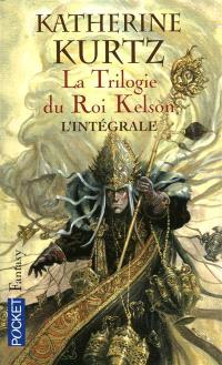 La trilogie du roi Kelson : les Derynis; Suivi de Une femme pour le roi