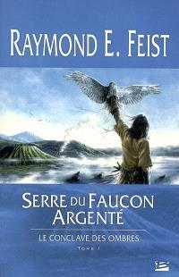 Le conclave des Ombres. Volume 1, Serre du faucon argenté