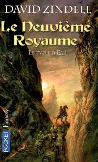 Le cycle d'Ea. Volume 1, Le neuvième royaume