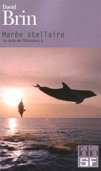 Le cycle de l'élévation. Volume 2, Marée stellaire