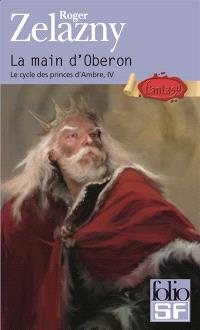 Le cycle des princes d'Ambre. Volume 4, La main d'Oberon