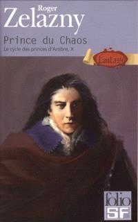 Le cycle des princes d'Ambre. Volume 10, Prince du chaos