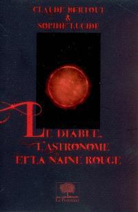 Le diable, l'astronome et la naine rouge