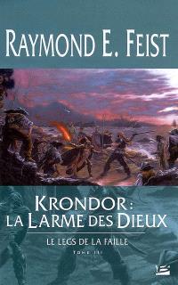 Le legs de la faille. Volume 3, Krondor, la larme des dieux
