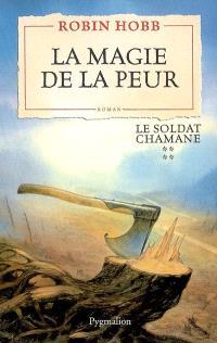 Le soldat chamane. Volume 4, La magie de la peur