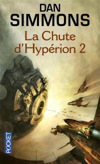 Les cantos d'Hypérion. Volume 4, La chute d'Hypérion 2