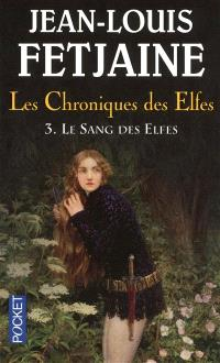 Les chroniques des elfes. Volume 3, Le sang des elfes