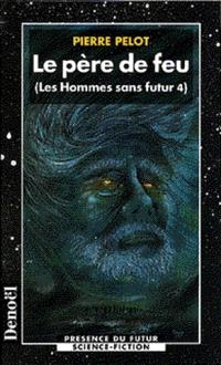 Les hommes sans futur. Volume 4, Le père de feu